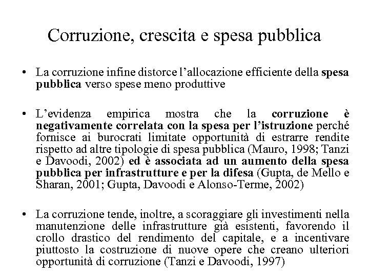 Corruzione, crescita e spesa pubblica • La corruzione infine distorce l'allocazione efficiente della spesa