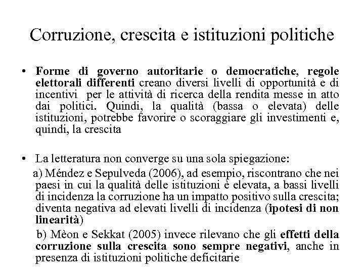 Corruzione, crescita e istituzioni politiche • Forme di governo autoritarie o democratiche, regole elettorali