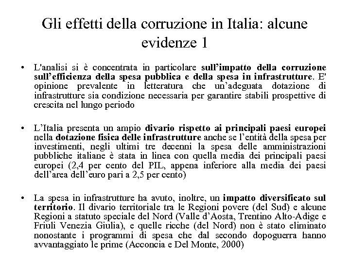 Gli effetti della corruzione in Italia: alcune evidenze 1 • L'analisi si è concentrata