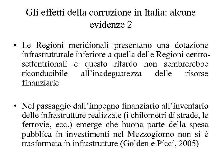 Gli effetti della corruzione in Italia: alcune evidenze 2 • Le Regioni meridionali presentano