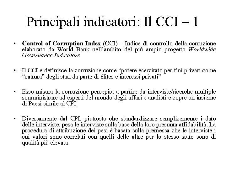 Principali indicatori: Il CCI – 1 • Control of Corruption Index (CCI) – Indice