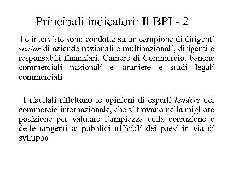 Principali indicatori: Il BPI - 2 Le interviste sono condotte su un campione di