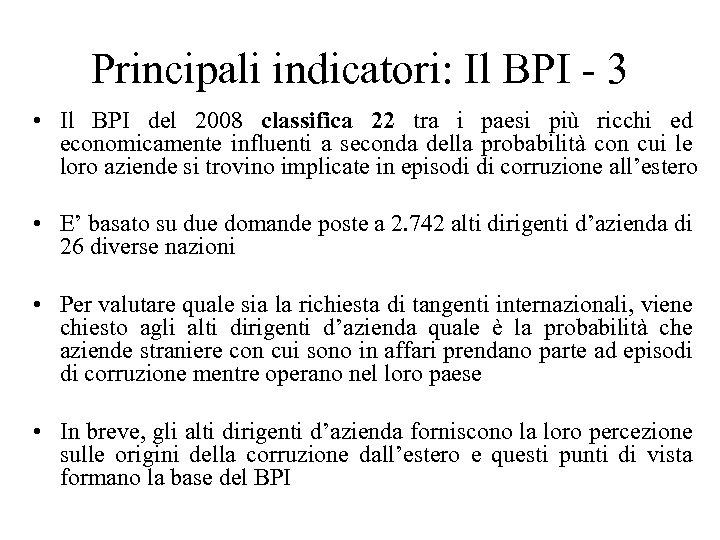 Principali indicatori: Il BPI - 3 • Il BPI del 2008 classifica 22 tra
