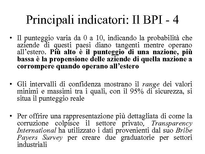 Principali indicatori: Il BPI - 4 • Il punteggio varia da 0 a 10,