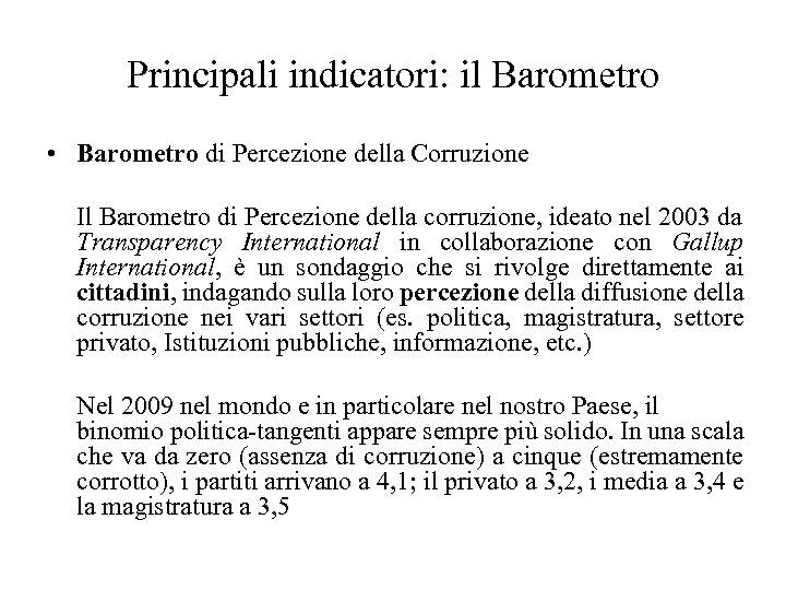 Principali indicatori: il Barometro • Barometro di Percezione della Corruzione Il Barometro di Percezione