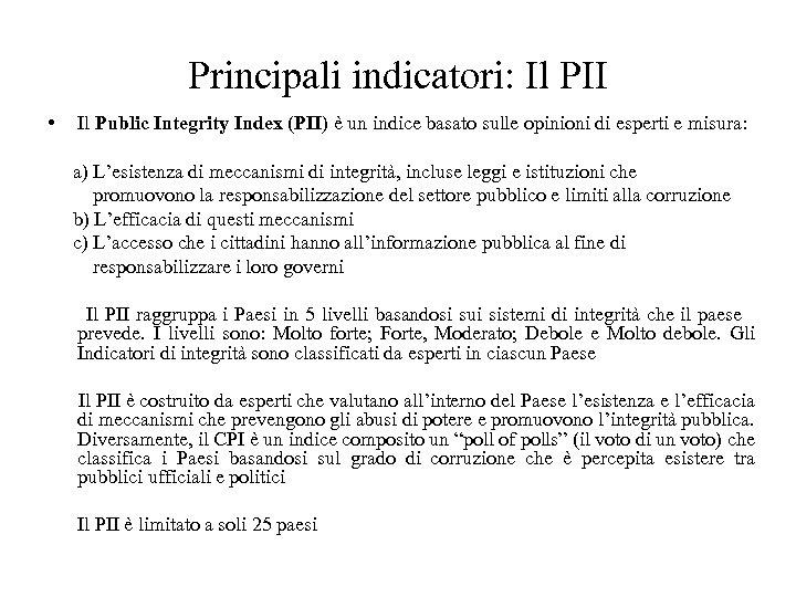 Principali indicatori: Il PII • Il Public Integrity Index (PII) è un indice basato