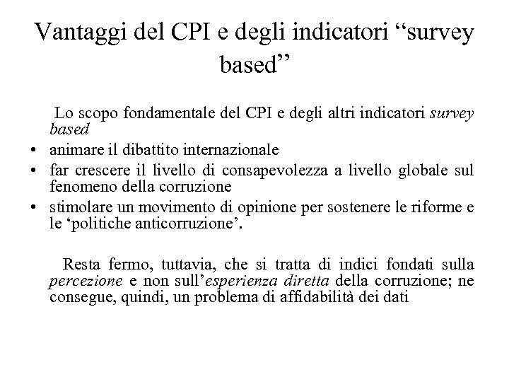 """Vantaggi del CPI e degli indicatori """"survey based"""" Lo scopo fondamentale del CPI e"""