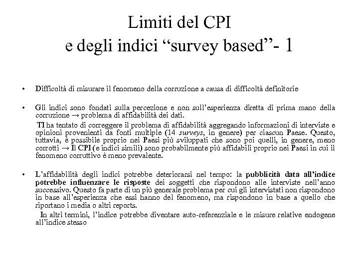 """Limiti del CPI e degli indici """"survey based""""- 1 • Difficoltà di misurare il"""