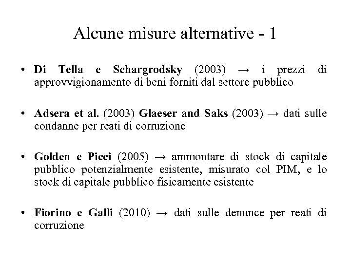 Alcune misure alternative - 1 • Di Tella e Schargrodsky (2003) → i prezzi
