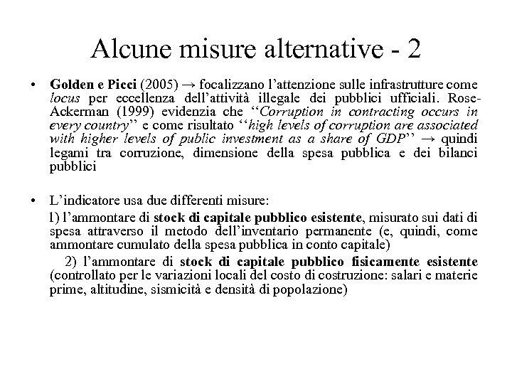 Alcune misure alternative - 2 • Golden e Picci (2005) → focalizzano l'attenzione sulle