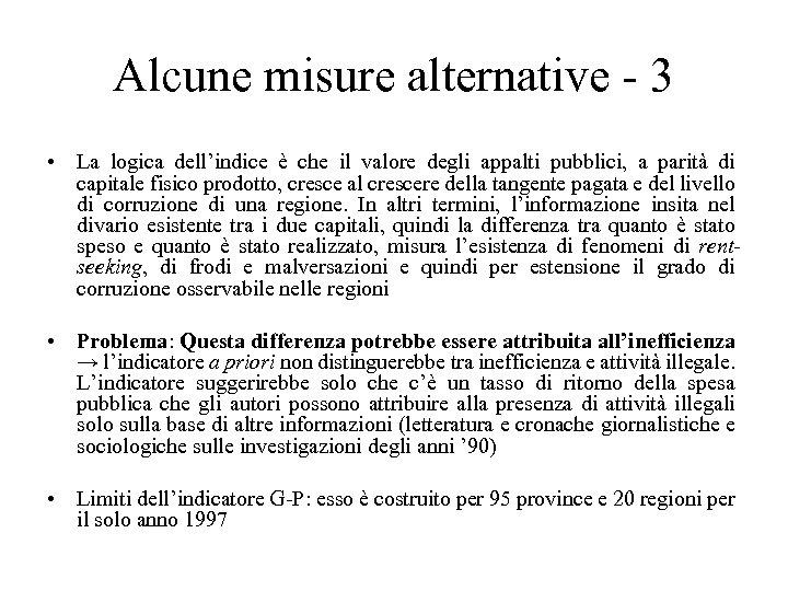 Alcune misure alternative - 3 • La logica dell'indice è che il valore degli