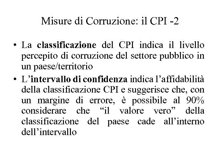 Misure di Corruzione: il CPI -2 • La classificazione del CPI indica il livello
