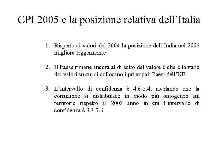 CPI 2005 e la posizione relativa dell'Italia 1. Rispetto ai valori del 2004