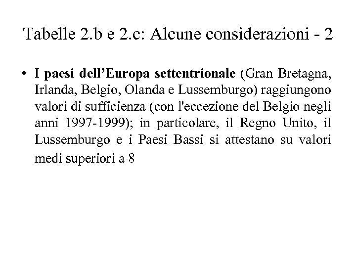 Tabelle 2. b e 2. c: Alcune considerazioni - 2 • I paesi dell'Europa