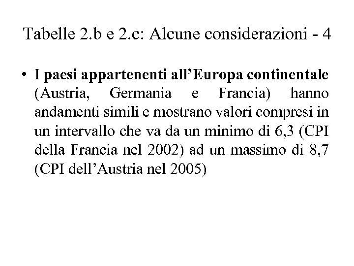 Tabelle 2. b e 2. c: Alcune considerazioni - 4 • I paesi appartenenti