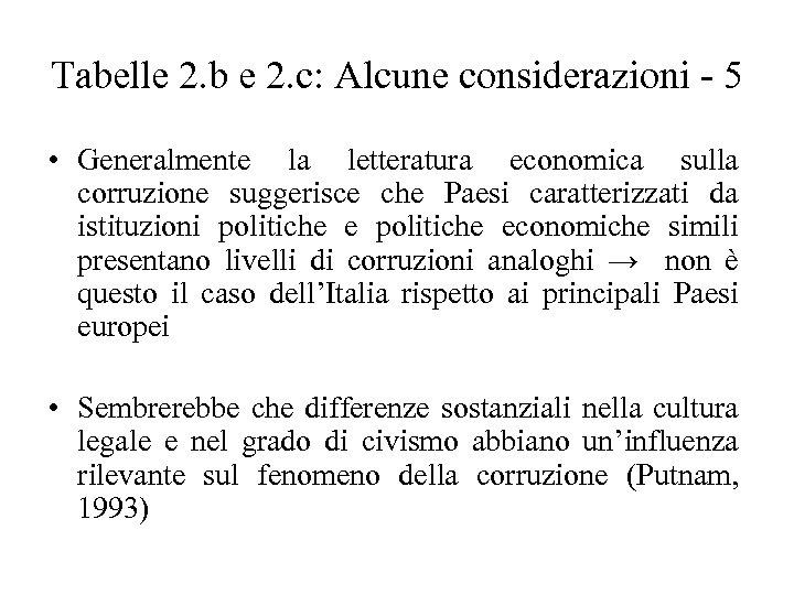 Tabelle 2. b e 2. c: Alcune considerazioni - 5 • Generalmente la letteratura
