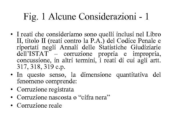 Fig. 1 Alcune Considerazioni - 1 • I reati che consideriamo sono quelli inclusi