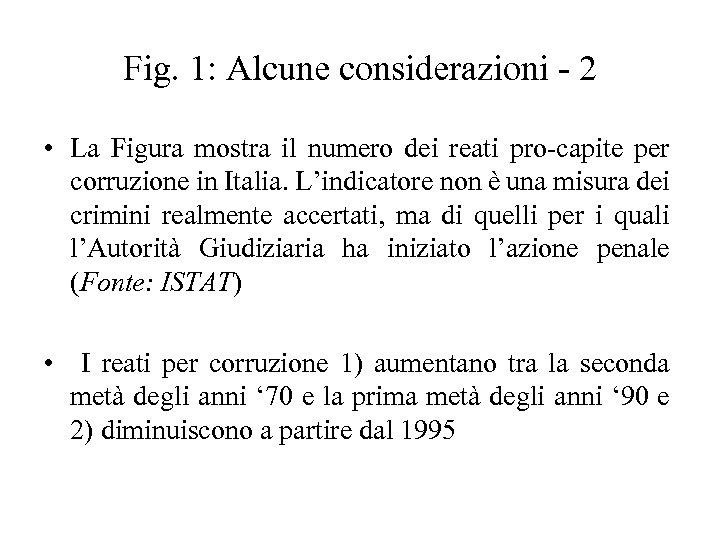 Fig. 1: Alcune considerazioni - 2 • La Figura mostra il numero dei reati