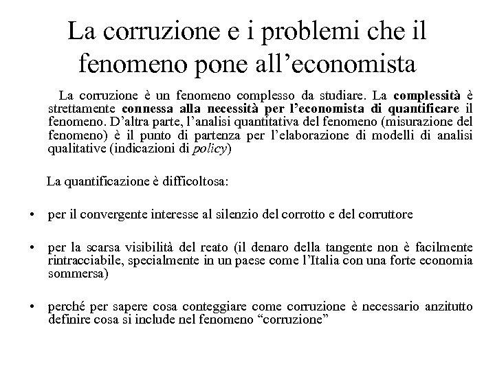 La corruzione e i problemi che il fenomeno pone all'economista La corruzione è un