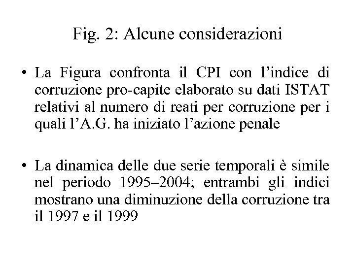 Fig. 2: Alcune considerazioni • La Figura confronta il CPI con l'indice di corruzione