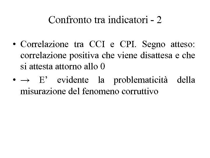 Confronto tra indicatori - 2 • Correlazione tra CCI e CPI. Segno atteso: correlazione