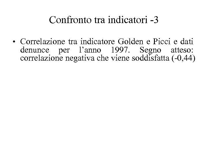 Confronto tra indicatori -3 • Correlazione tra indicatore Golden e Picci e dati denunce
