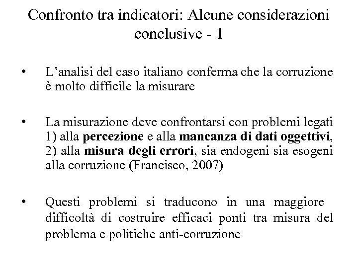 Confronto tra indicatori: Alcune considerazioni conclusive - 1 • L'analisi del caso italiano conferma