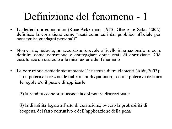 Definizione del fenomeno - 1 • La letteratura economica (Rose-Ackerman, 1975; Glaeser e Saks,