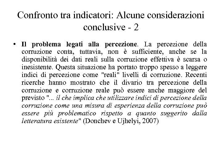 Confronto tra indicatori: Alcune considerazioni conclusive - 2 • Il problema legati alla percezione.