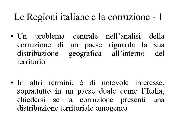 Le Regioni italiane e la corruzione - 1 • Un problema centrale nell'analisi della