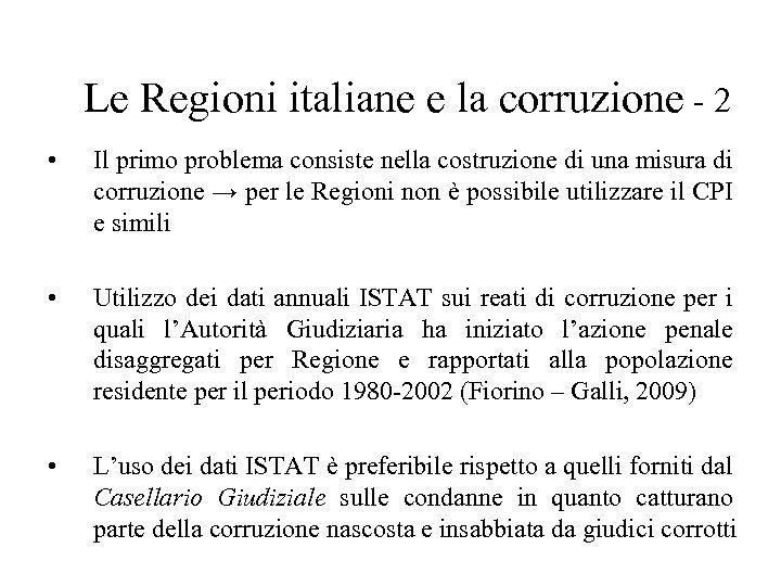 Le Regioni italiane e la corruzione - 2 • Il primo problema consiste