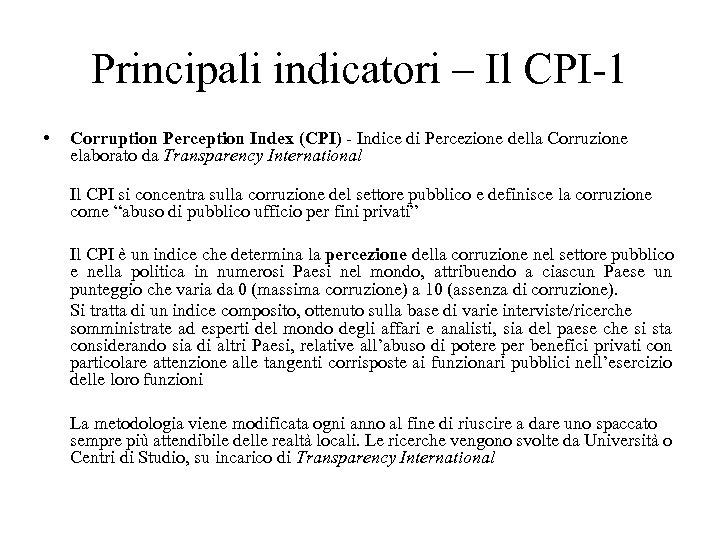 Principali indicatori – Il CPI-1 • Corruption Perception Index (CPI) - Indice di Percezione