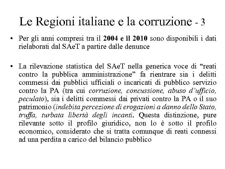Le Regioni italiane e la corruzione - 3 • Per gli anni compresi tra
