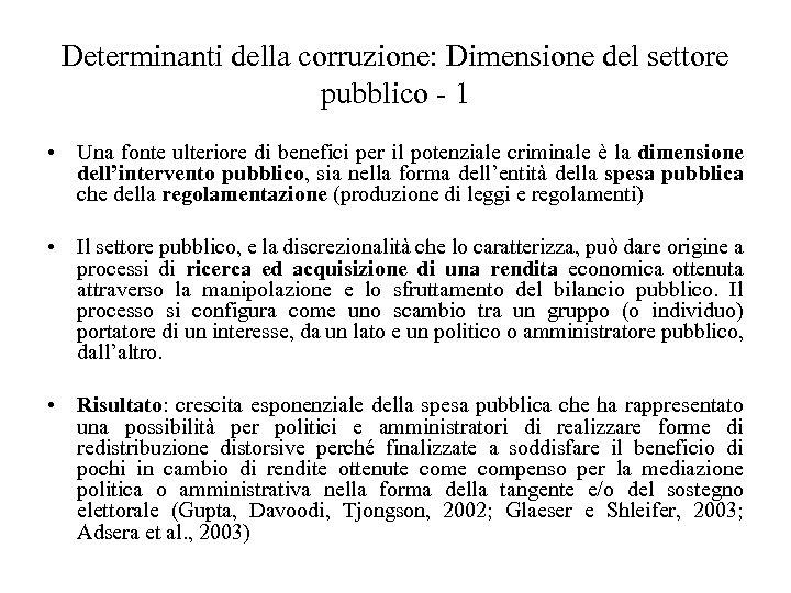 Determinanti della corruzione: Dimensione del settore pubblico - 1 • Una fonte ulteriore di