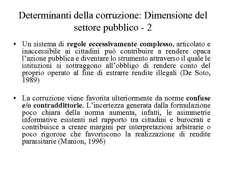 Determinanti della corruzione: Dimensione del settore pubblico - 2 • Un sistema di regole