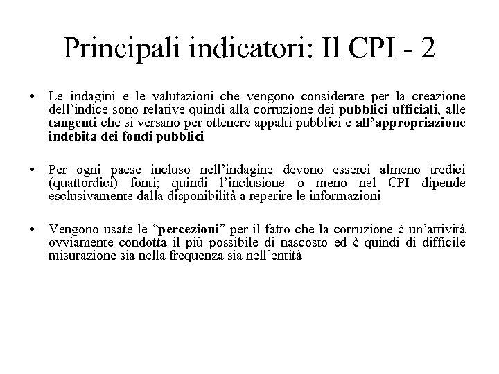 Principali indicatori: Il CPI - 2 • Le indagini e le valutazioni che vengono