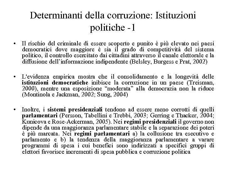 Determinanti della corruzione: Istituzioni politiche -1 • Il rischio del criminale di essere scoperto