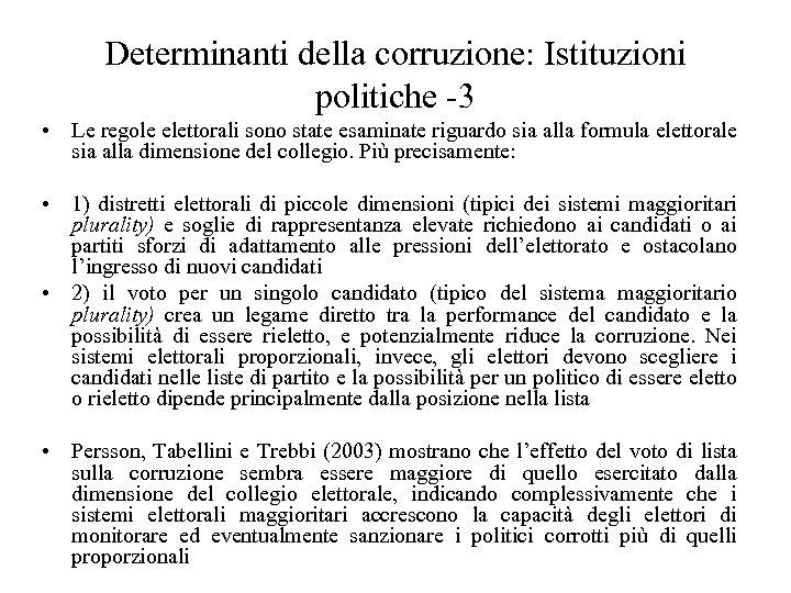 Determinanti della corruzione: Istituzioni politiche -3 • Le regole elettorali sono state esaminate riguardo