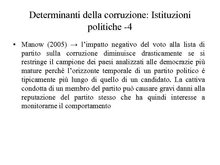 Determinanti della corruzione: Istituzioni politiche -4 • Manow (2005) → l'impatto negativo del voto