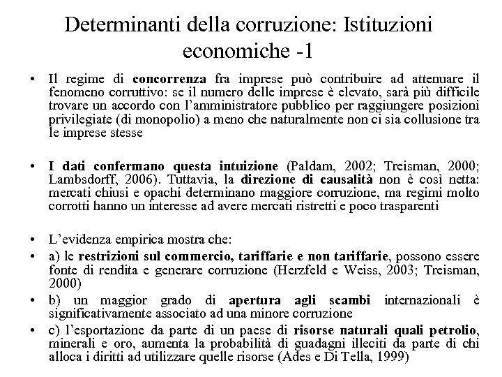 Determinanti della corruzione: Istituzioni economiche -1 • Il regime di concorrenza fra imprese può