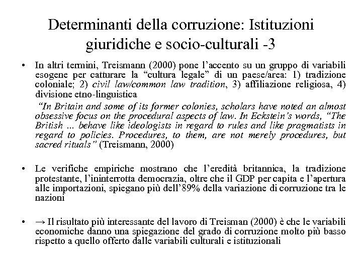 Determinanti della corruzione: Istituzioni giuridiche e socio-culturali -3 • In altri termini, Treismann (2000)