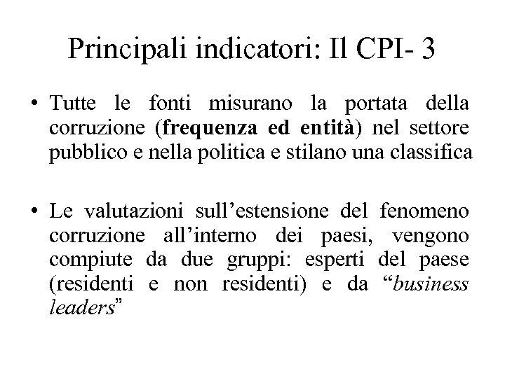 Principali indicatori: Il CPI- 3 • Tutte le fonti misurano la portata della corruzione