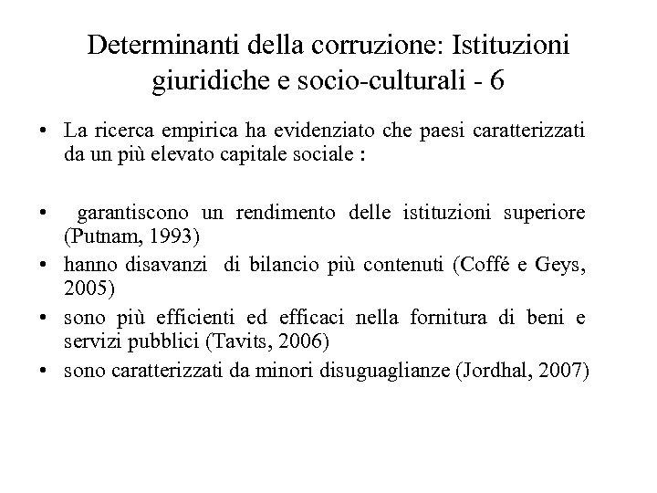 Determinanti della corruzione: Istituzioni giuridiche e socio-culturali - 6 • La ricerca empirica ha