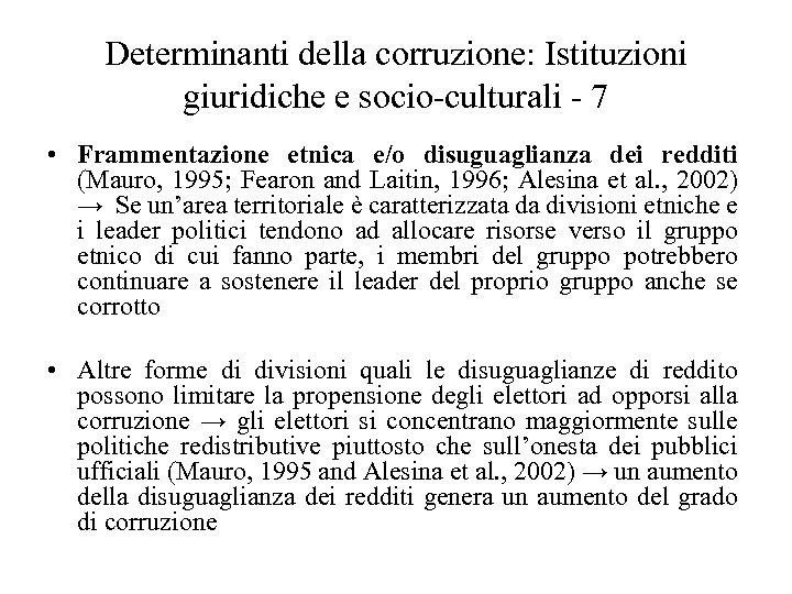 Determinanti della corruzione: Istituzioni giuridiche e socio-culturali - 7 • Frammentazione etnica e/o disuguaglianza