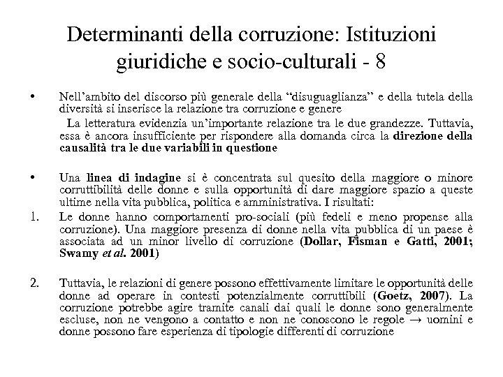 Determinanti della corruzione: Istituzioni giuridiche e socio-culturali - 8 • Nell'ambito del discorso più