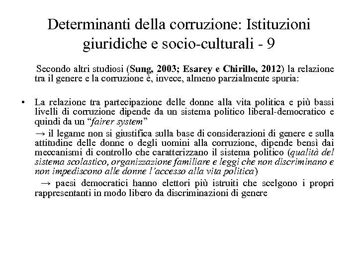 Determinanti della corruzione: Istituzioni giuridiche e socio-culturali - 9 Secondo altri studiosi (Sung, 2003;
