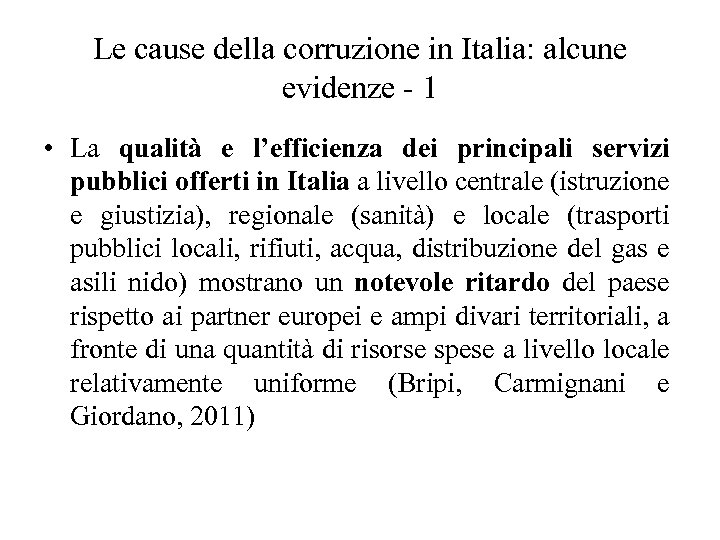 Le cause della corruzione in Italia: alcune evidenze - 1 • La qualità e