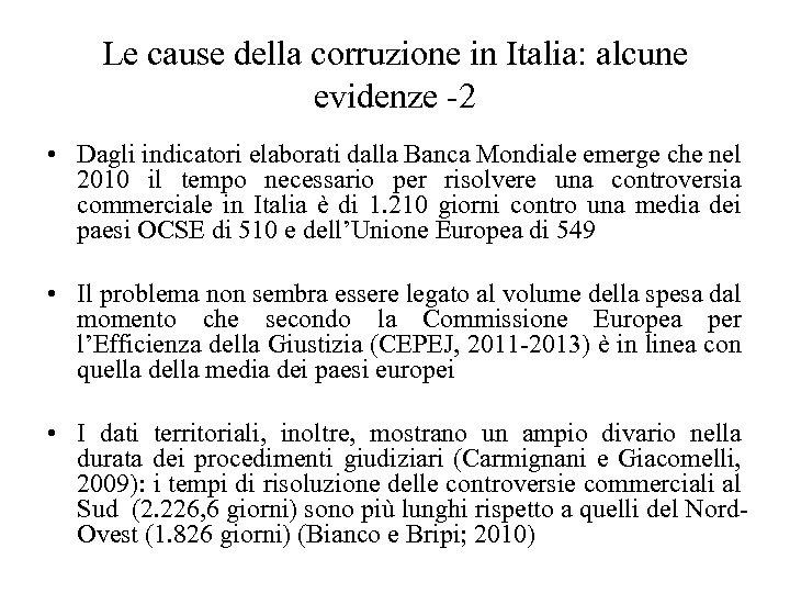 Le cause della corruzione in Italia: alcune evidenze -2 • Dagli indicatori elaborati dalla