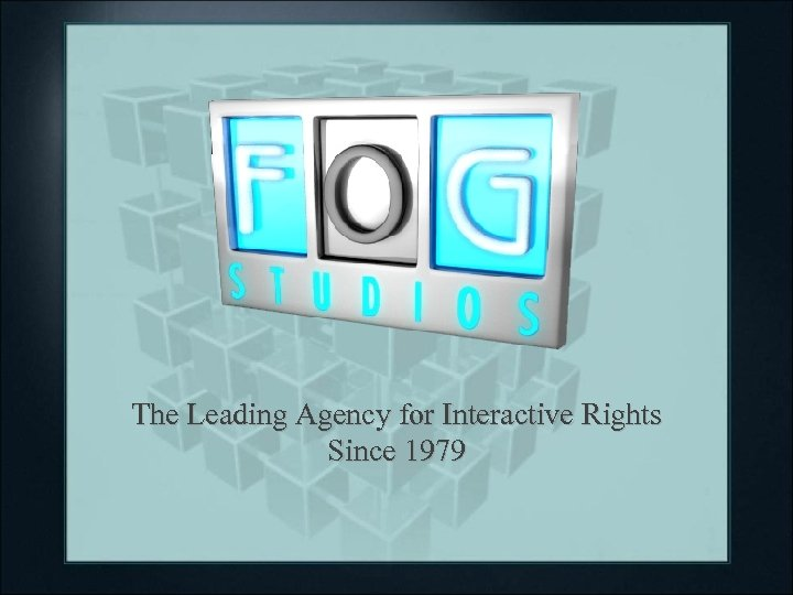 The Leading Agency for Interactive Rights Since 1979
