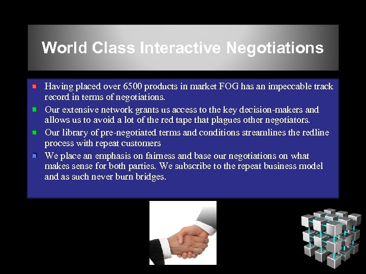 World Class Interactive Negotiations Having placed over 6500 products in market FOG has an